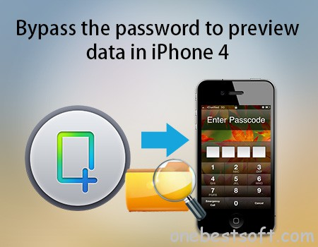 bypass password to preview iphone 4 data