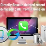 Recover lost and deleted Call history from iPhone without iTunes backup on Mac