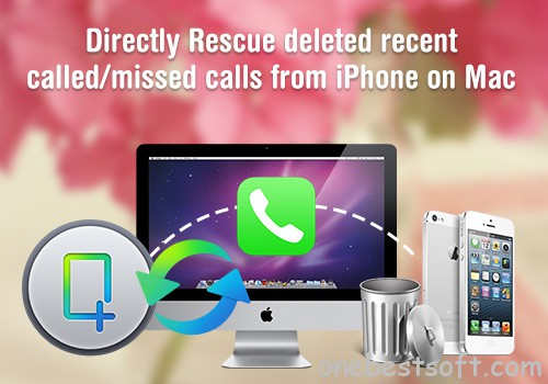 recover deleted recent called/missed calls from iphone directly