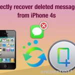 Directly recover deleted messages from iPhone 4s