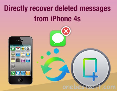 how to get deleted messages from iphone 4
