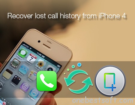 recover lost call history from iphone 4