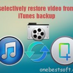 Make it possible to restore videos from iTunes Backup to play on computer