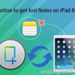 Get back lost notes from iPad Mini with iPad Mini Notes recovery