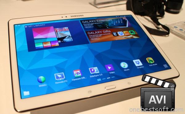 Put AVI to Galaxy Tab S