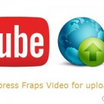 Upload Fraps Video to YouTube with MP4 format in Smaller Size