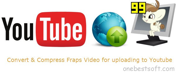 upload fraps video to youtube
