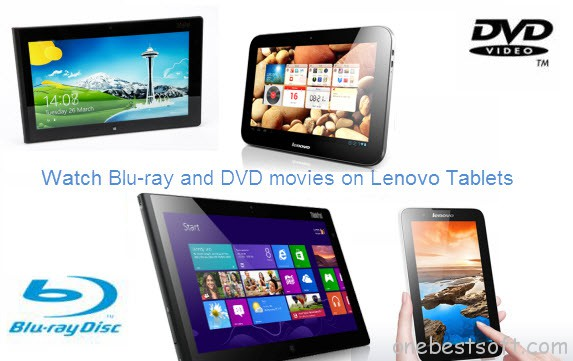 get Blu-ray, DVD playable on Lenovo Tablets