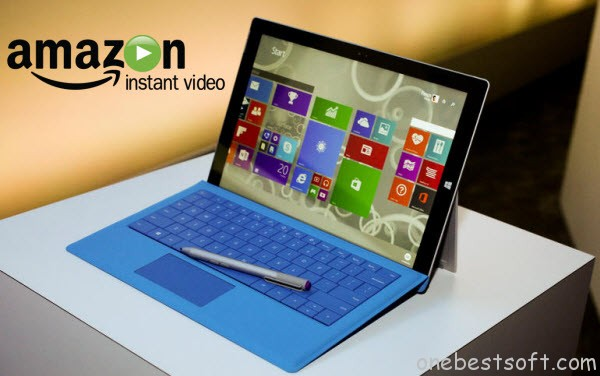 Download Amazon Instant video to Surface Pro tablets