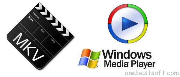 Get MKV video to play properly within Windows Media Player