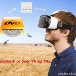 Make plex to stream a DVD for watching on my virtual reality Gear VR