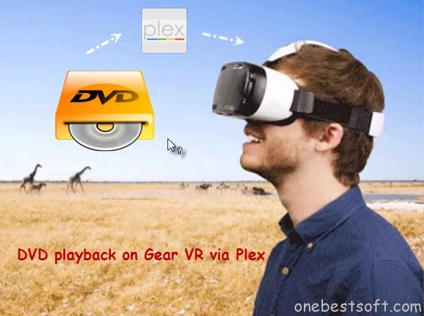 Watch DVD on Gear VR via Plex