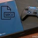 Xbox MKV- Prepare MKV files to Xbox One for Playing or Streaming