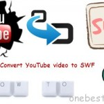 Easy tricks to download/change YouTube video to SWF