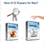 Which is the Best Mac DVD Ripper to rip DVD on Mac OS X?