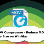 Compress MOV File with High Video Quality on Windows/Mac