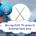 Backup Blu-ray/DVD TV-Series to External Hard Drive via Plex on Mac 10.11