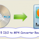 Review – Best ISO to MP4 Converter for Windows 10/Mac El Capitan