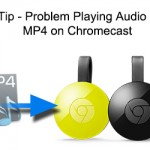 Can I Solve No Audio on Chromecast with Allcast issue?