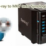 Stream Blu-ray to Synologoy NAS for Watching on TV /iPad
