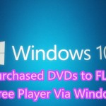 Watch DVD Movies with FLV on Windows 10 Via Free Player