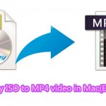 Blu-ray ISO to MP4 – Solution to Ripping Blu-ray ISO to MP4 video