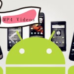 Convert MP4 to Android More Supported Format