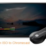 How to Stream ISO Files to TV via Chromecast From Local Computer?