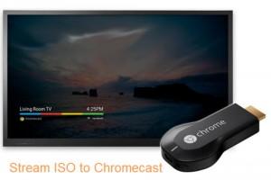 stream-iso-to-chromecast