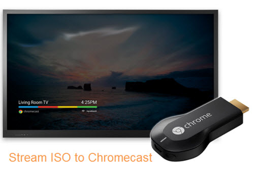Stream ISO to Chromecast