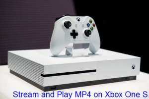 stream-play-mp4-on-xbox-one-s