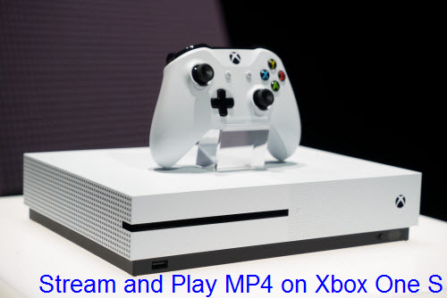 Stream and Play MP4 on Xbox One S