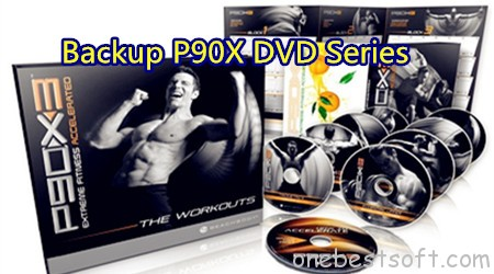 Professional P90X DVD Series Ripping and Backup Solution