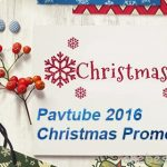Pavtube Rolls out 2016 After-Christmas Sales with Up to 50% Coupons!