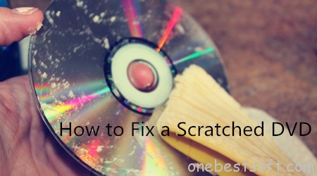 the most effective ways to fix scratched dvd one best software. Black Bedroom Furniture Sets. Home Design Ideas
