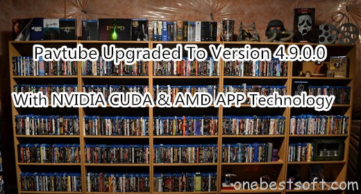 Top Blu-ray Ripper Upgrade With NVIDIA CUDA & AMD APP Technology
