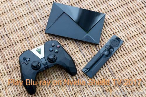 Play Blu-ray on Nvidia Shield TV 2017