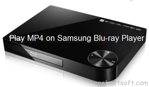 Play MP4 on Samsung Blu-ray Player